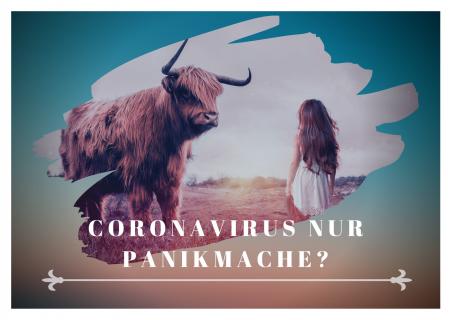 Coronavirus nur Panikmache?